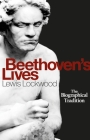 Beethoven's Lives: The Biographical Tradition Cover Image