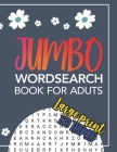 Jumbo Wordsearch Book For Adults: 120 Themed Word Searches For Adults: Jumbo Large Print Word-Finds Puzzle Book: Word Search Puzzle Book For Adults La Cover Image