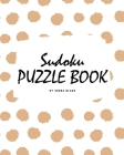 Sudoku Puzzle Book for Teens and Young Adults (8x10 Puzzle Book / Activity Book) Cover Image
