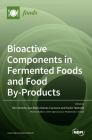 Bioactive Components in Fermented Foods and Food By-Products Cover Image