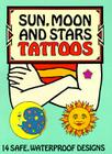 Sun, Moon and Stars Tattoos [With Tattoos] (Temporary Tattoos) Cover Image