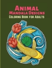 Animal Mandala Designs Coloring Book for Adults Cover Image