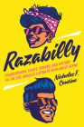 Razabilly: Transforming Sights, Sounds, and History in the Los Angeles Latina/o Rockabilly Scene Cover Image
