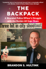 The Backpack: A Wounded Police Officer's Struggle with the Burden All Cops Share Cover Image