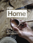 Maker.Home: 15 Step-By-Step Projects to Transform Your Home Cover Image
