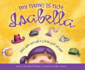 My Name Is Not Isabella: Just How Big Can a Little Girl Dream Cover Image