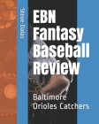 EBN Fantasy Baseball Review: Baltimore Orioles Catchers Cover Image