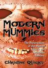 Modern Mummies: The Preservation of the Human Body in the Twentieth Century Cover Image