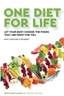 One Diet for Life: Let Your Body Choose The Foods That Are Right For You Cover Image