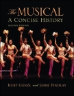 Musical, The, Second Edition: A Concise History Cover Image
