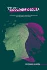Manipulación y psicología oscura: Cómo dejar de ser manipulado y analizar instantáneamente a las personas de pies a cabeza Cover Image