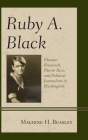Ruby A. Black: Eleanor Roosevelt, Puerto Rico, and Political Journalism in Washington (Women in American Political History) Cover Image