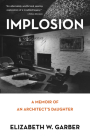 Implosion: Memoir of an Architect's Daughter Cover Image