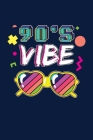 90's Vibe: Notebook For 90s Culture Lovers And People Born In The 90's Fans Cover Image