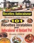 Recettes Autocuiseur: Découvrez la cuisine saine avec 101 recettes inratables au robot cuiseur; Recettes faciles et savoureuses pour votre A Cover Image