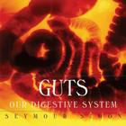 Guts: Our Digestive System Cover Image