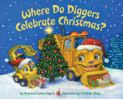 Where Do Diggers Celebrate Christmas? (Where Do...Series) Cover Image