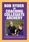 Bob Ryder on Coaching Collegiate Archery Cover Image