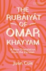 The Rubáiyát of Omar Khayyam: A New Translation from the Persian Cover Image