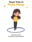 Tessa Tries to Hula Hoop: Get a Free Hula Hoop Class with the Purchase of This Book! Cover Image