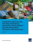 Cambodia Agriculture, Natural Resources, and Rural Development Sector Assessment, Strategy, and Road Map Cover Image