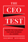 The CEO Test: Master the Challenges That Make or Break All Leaders Cover Image