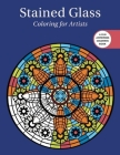 Stained Glass: Coloring for Artists (Creative Stress Relieving Adult Coloring) Cover Image