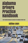 Alabama Drivers Practice Handbook: The Manual to prepare for Alabama Permit Test - More than 300 Questions and Answers Cover Image