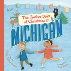 The Twelve Days of Christmas in Michigan (Twelve Days of Christmas in America) Cover Image