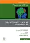 Evidence-Based Vascular Neuroimaging, an Issue of Neuroimaging Clinics of North America, 31 (Clinics: Radiology #31) Cover Image