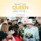 What The Queen Said to Me Cover Image