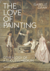 The Love of Painting: Genealogy of a Success Medium Cover Image