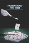 Do Magic Things with Cards: Foundation Knowledge of Magic for Beginners Cover Image