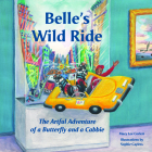 Belle's Wild Ride: The Artful Adventure of a Butterfly and a Cabbie Cover Image