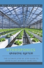 Hydroponics Growing System: The Ultimate step by step guide to grow plant without using soil Cover Image
