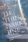 The Thin Dark Line: Suicide among the ranks... Cover Image