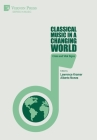 Classical Music in a Changing World: Crisis and Vital Signs Cover Image