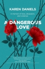 A Dangerous Love: A memoir of love, obsession and violence Cover Image