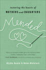 Mended: Restoring the Hearts of Mothers and Daughters Cover Image