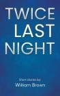 Twice Last Night Cover Image
