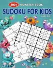 200+ Monster Book Sudoku For Kids Ages 4-8: Let's Fun Cute Monsters Sudoku Puzzle Books Easy To Hardest For Kids Cover Image