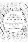 The Myth of Artificial Intelligence: Why Computers Can't Think the Way We Do Cover Image