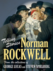 Telling Stories: Norman Rockwell from the Collections of George Lucas and Steven Spielberg Cover Image