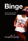 Binge: 60 stories to make your brain feel different Cover Image