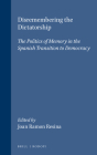 Disremembering the Dictatorship: The Politics of Memory in the Spanish Transition to Democracy Cover Image
