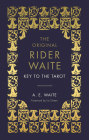 The Key to the Tarot: The Official Companion to the World Famous Original Rider Waite Tarot Deck Cover Image