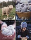 The Natural Knitter: How to Choose, Use, and Knit Natural Fibers from Alpaca to Yak Cover Image