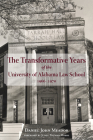 The Transformative Years of the University of Alabama Law School, 1966-1970 Cover Image