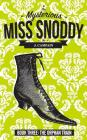The Mysterious Miss Snoddy: The Orphan Train Cover Image