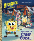 The SpongeBob Movie: Sponge on the Run: Welcome to Camp Coral! (SpongeBob SquarePants) (Little Golden Book) Cover Image